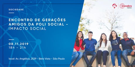 Encontro de Gerações Amigos da Poli Social - Impacto Social ingressos