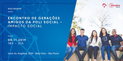 Encontro de Gerações Amigos da Poli Social - Impacto Social