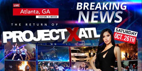 PROJECT X ATL - OFFICIAL SPELHOUSE HOMECOMING 2019 FINALE tickets