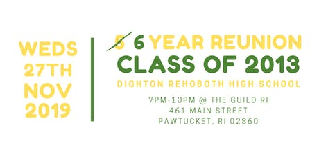 Dighton-Rehoboth Class of 2013 6 Year Reunion tickets
