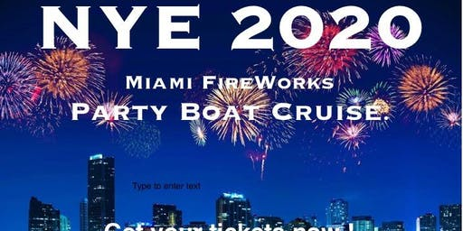 NYE Miami PartyBoat Fireworks Cruise