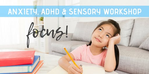 Anxiety, ADHD & Sensory Workshop for Parents with Dr. Doug Swanson