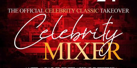 The Official  Celebrity Classic Mixer tickets