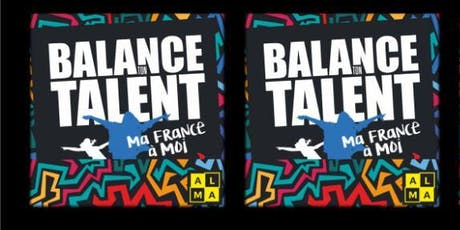 """Finale Balance Ton Talent """"Ma France à Moi"""" billets"""