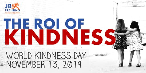 World Kindness Day | The ROI of Kindness with JB Training