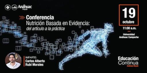 """Conferencia """"Nutrición Basada en Evidencia: del artículo a la práctica"""" - Campeche"""