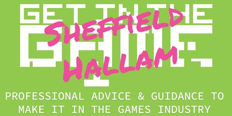 Get In The Game Careers Talks; Sheffield Hallam University tickets