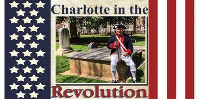 Explore History:Charlotte During the Revolution