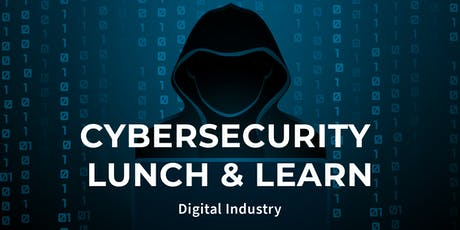 Cybersecurity Lunch & Learn | Presented by Digital Industry tickets