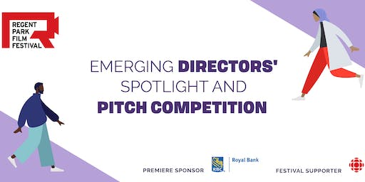 Regent Park Film Festival EMERGING DIRECTORS' SPOTLIGHT & PITCH COMPETITION