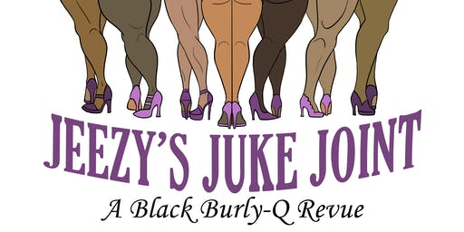 Jeezy's Juke Joint: A Black Burly-Q Revue | INDIANAPOLIS