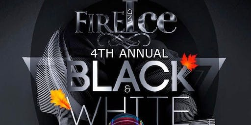 Fire & Ice 4th Annual Black & White Gouyad Affair