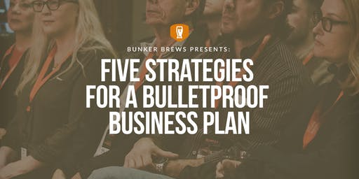 Bunker Brews Clarksville: Five Strategies for a Bulletproof Business Plan