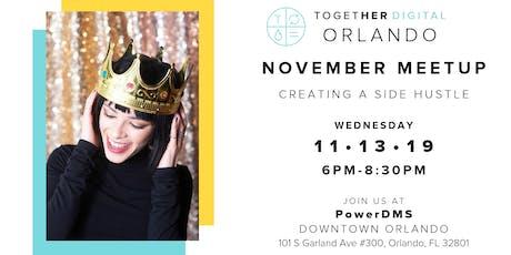 Together Digital Orlando November Member+1 Meetup: Creating A Side Hustle tickets