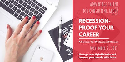 Recession-Proof Your Career: A Seminar for Professional Women