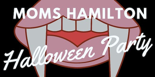 Moms Hamilton Halloween Party!