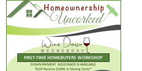 Homeownership Uncorked! First-Time Homebuyers Event tickets