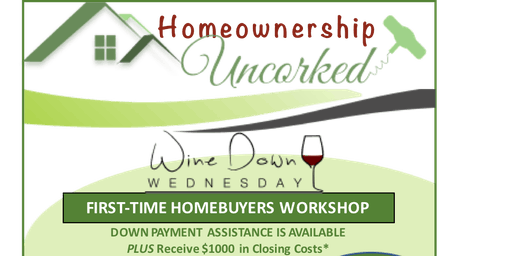 Homeownership Uncorked! First-Time Homebuyers Event