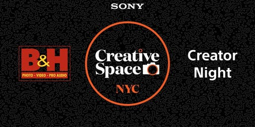 Sony Creative Space NYC: B&H Creator Night