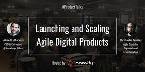 #ProductTalks: Launching and Scaling Agile Digital...