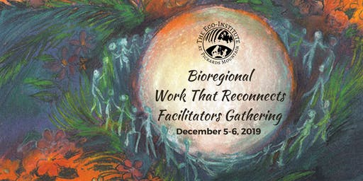 Bioregional Work That Reconnects Facilitators Gathering