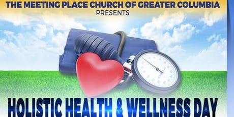 The Meeting Place of Greater Columbia Holistic Health and Wellness Day tickets