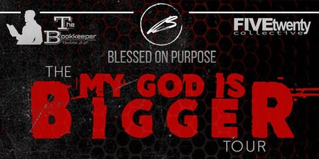 The My God is Bigger Tour tickets