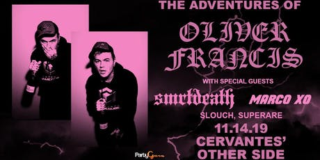 Oliver Francis w/ Smrtdeath, Marco XO, slouch, superare tickets
