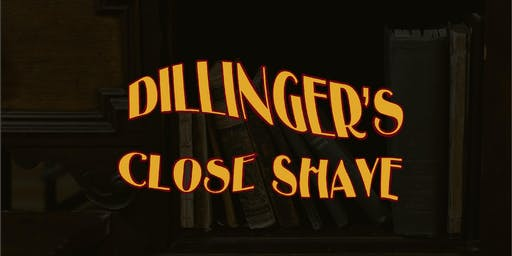 Dillinger's Close Shave