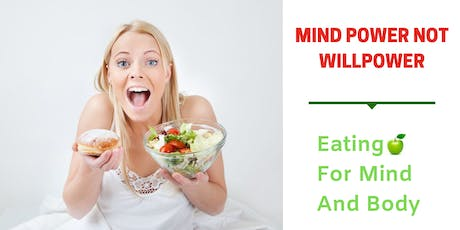Mind Power Not Will Power: Eating For Mind And Body tickets