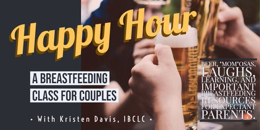Happy Hour with Kristen Davis, IBCLC: A Breastfeeding Class for Couples
