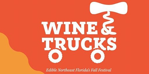 WINE & TRUCKS - Edible NE Florida's Wine and Food Festival