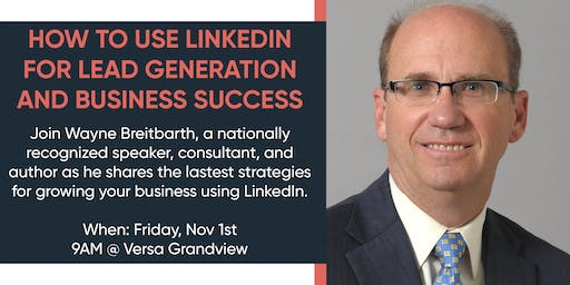 How to Use LinkedIn for Lead Generation and Business Success