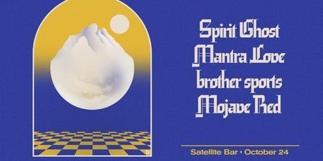 Spirit Ghost, Mantra Love, Brother Sports, Mojave Red tickets