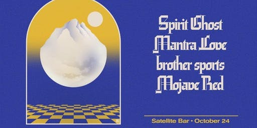 Spirit Ghost, Mantra Love, Brother Sports, Mojave Red