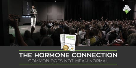 """The Hormone Connection"" - Common Does Not Mean Normal  tickets"