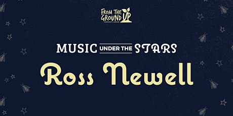 Music Under The Stars With Ross Newell tickets
