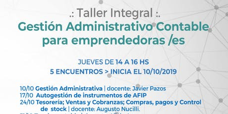 "Taller Integral ""Gestión Administrativo Contable para Emprendedoras/es"" entradas"