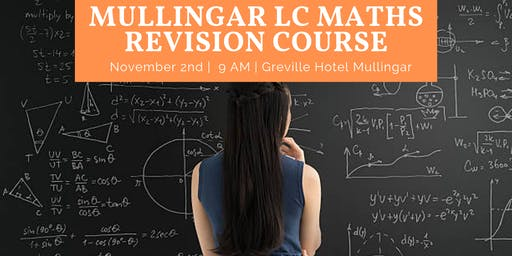 Mullingar Midterm Honours Level Leaving Cert Maths Revision Course