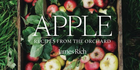Book to Plate: Apples - Recipes From The Orchard by Jame Rich tickets