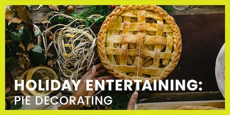 Holiday Entertaining: Pie Decorating tickets