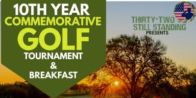 Thirty-Two Still Standing 10 Year Commemorative Golf Tournament & Breakfast Fundraiser