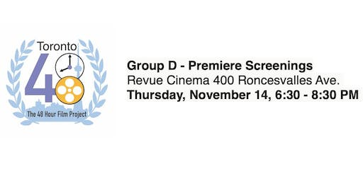 Group D - Premiere Screenings - Toronto 48 Hour Film Project