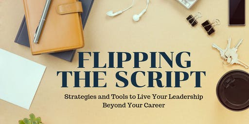 Strategies and Tools to Live Your Leadership Beyond Your Career