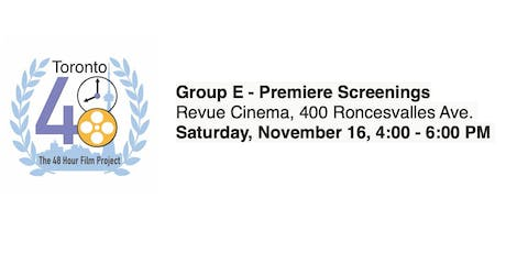 Group E - Premiere Screenings - Toronto 48 Hour Film Project tickets