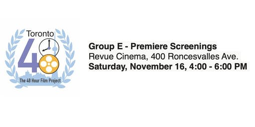 Group E - Premiere Screenings - Toronto 48 Hour Film Project