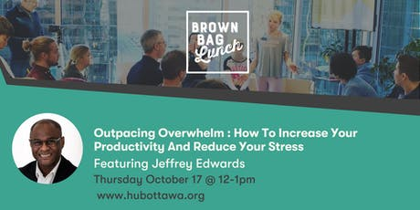 Brown Bag Lunch: Outpacing Overwhelm tickets