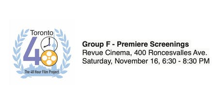 Group F - Premiere Screenings - Toronto 48 Hour Film Project tickets