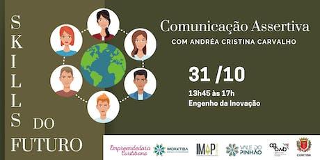 Skills do Futuro: Comunicação Assertiva ingressos