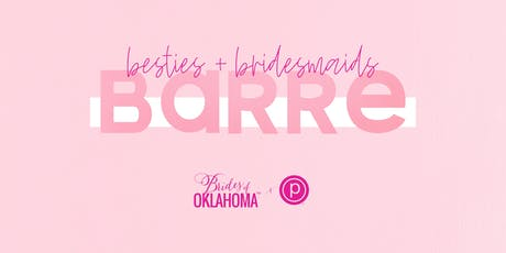 Besties + Bridesmaids: Brides of Oklahoma x Pure Barre  tickets